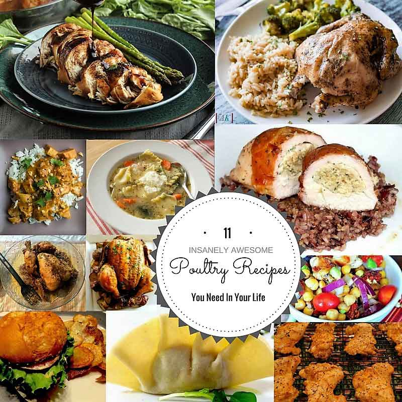 11 Insanely Awesome Poultry Recipes You Need In Your Life