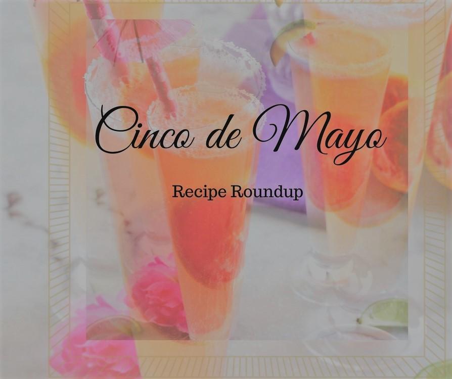 11 Must Have Cinco de Mayo Recipes